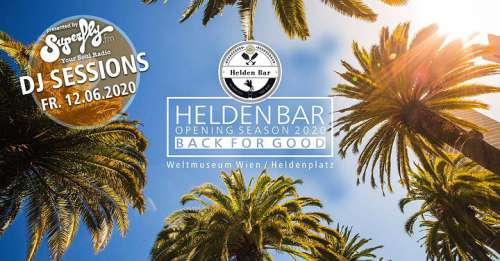 Ankündigungsplakat 'Heldenbar Opening Season 2020 Back for good' mit Palmen und 'DJ Sessions presented by Superfly.fm your Soul Radio'